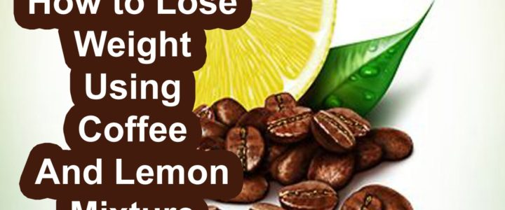 Coffee and lemon for weight and fat loss coffee lemon mixture to lose fat and weight ccuart Images
